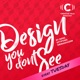 DESIGN YOU DON'T SEE