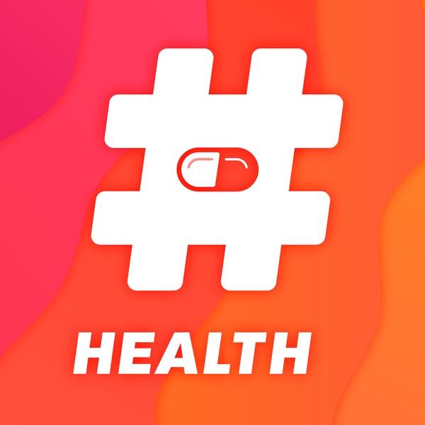 Hashtag Health: A Health and Medical Podcast