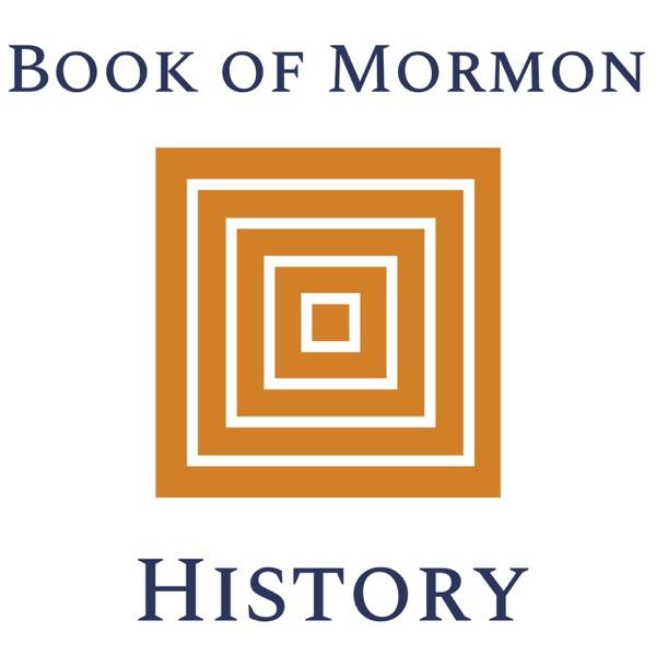 Book of Mormon History Podcast