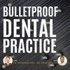 Bulletproof Dental Practice artwork