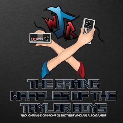 Arrggh! A Video Game Podcast from The Waffling Taylors
