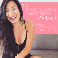 Love, Light & Business with Mona Lisa podcast