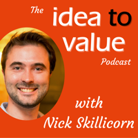 Idea to Value - Creativity and Innovation with Nick Skillicorn