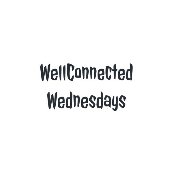 WellConnected Wednesdays