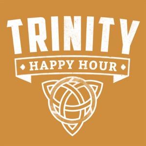Trinity Happy Hour