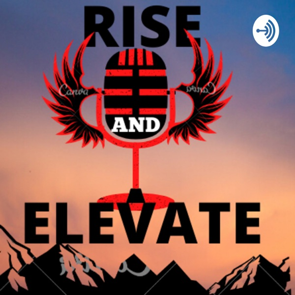 Rise And Elevate