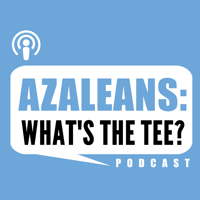 Azaleans: What's the Tee? podcast