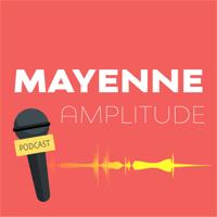 Mayenne Amplitude podcast