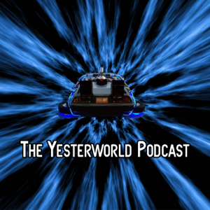 The Yesterworld Podcast