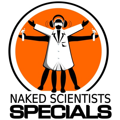Naked Scientists, In Short Special Editions Podcast:The Naked Scientists