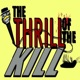 The Thrill Of The Kill podcast