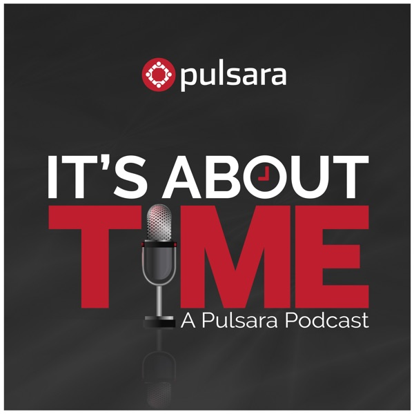 It's About Time: A Pulsara Podcast