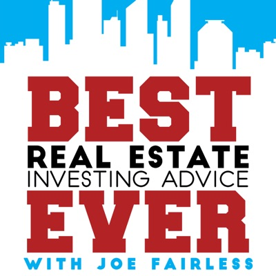 Best Real Estate Investing Advice Ever:Joe Fairless
