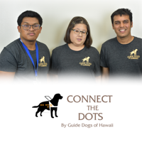 Connect the Dots – Guide Dogs of Hawaii podcast