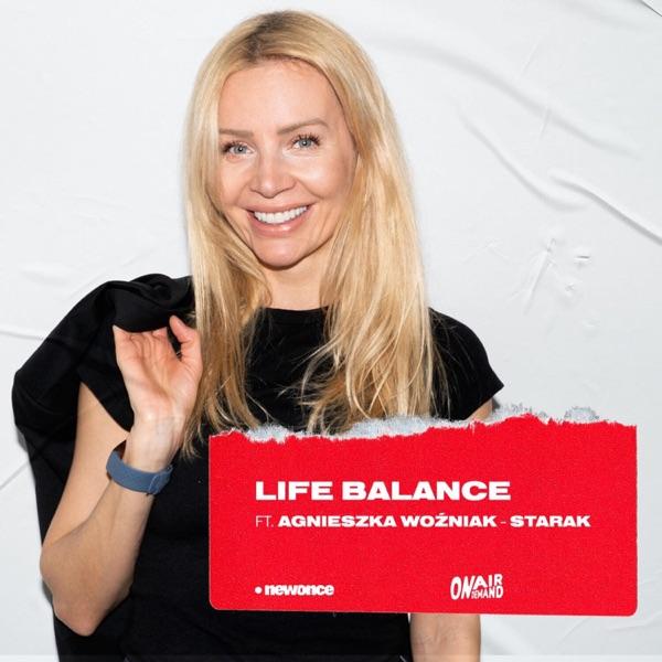 LIFE BALANCE ft. Agnieszka Woźniak-Starak