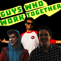 Guys Who Work Together podcast