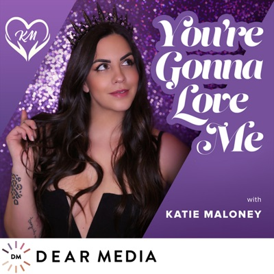 You're Gonna Love Me with Katie Maloney:Dear Media