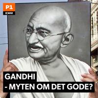 Gandhi - myten om det gode? podcast