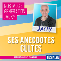 Nostalgie Génération Jacky - Anecdotes cultes podcast