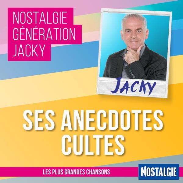Nostalgie Génération Jacky - Anecdotes cultes