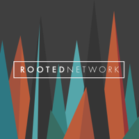 RootedNetwork Podcast podcast