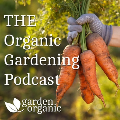 The Organic Gardening Podcast:Garden Organic