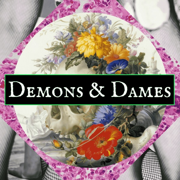 Demons and Dames