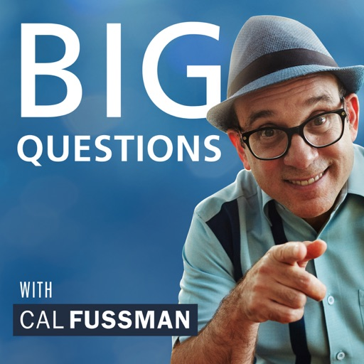 Cover image of Big Questions with Cal Fussman