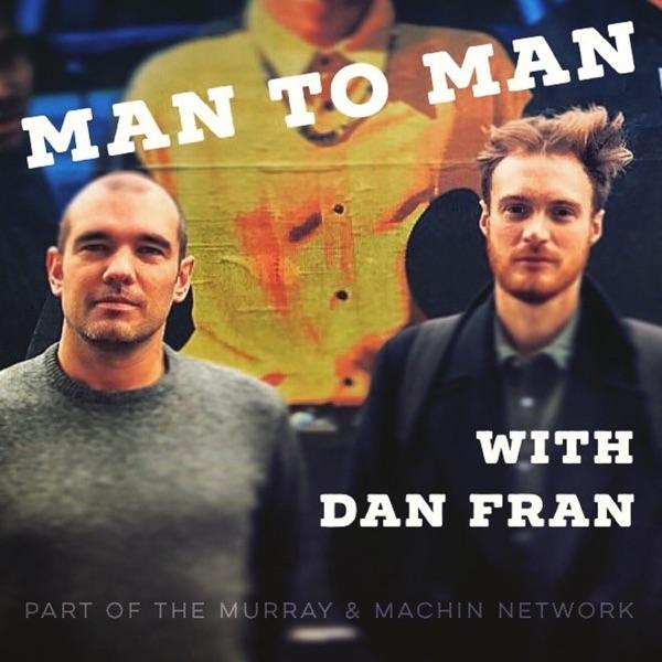 Man to Man with Dan Fran