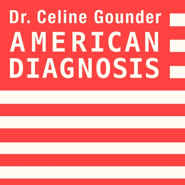 AMERICAN DIAGNOSIS with Dr. Celine Gounder
