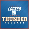 Locked On Thunder - Daily Podcast On The Oklahoma City Thunder artwork