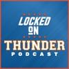 Locked On Thunder - Daily Podcast On The Oklahoma City Thunder artwork
