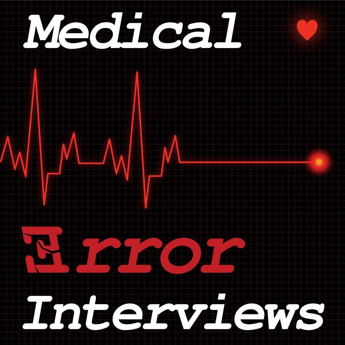 Medical Error Interviews – Lyssna här – Podtail