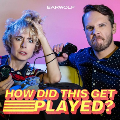 How Did This Get Played?:Earwolf & Heather Anne Campbell, Nick Wiger