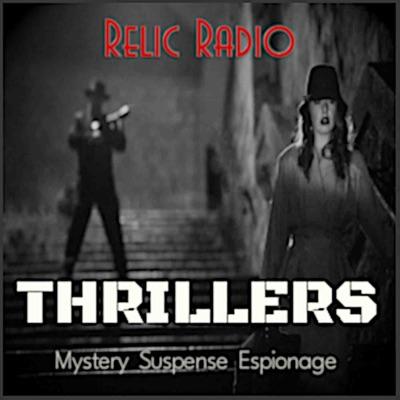Relic Radio Thrillers (Old Time Radio)
