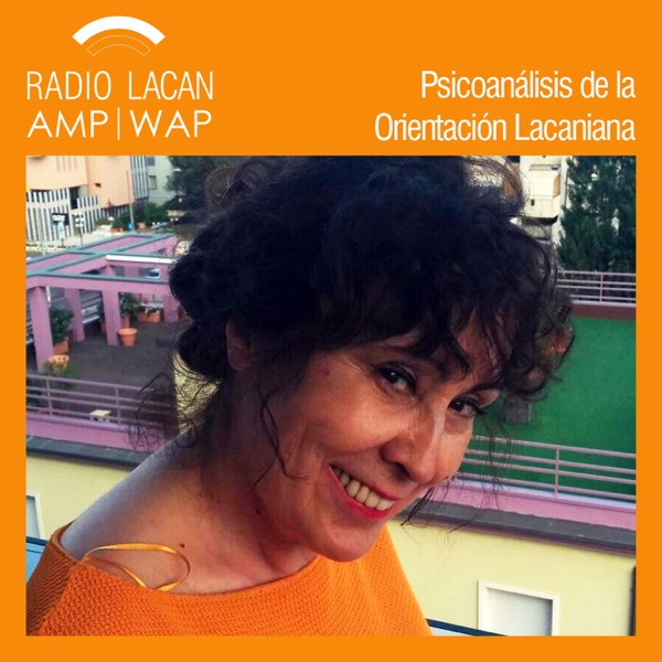 RadioLacan.com   XIVº Jornadas de la ELP: Crisis ¿Qué dicen los psicoanalistas?: Entrevista a Araceli Fuentes