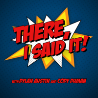 There, I Said It! podcast