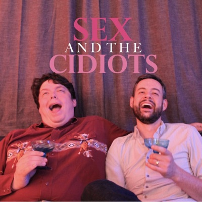 Sex and the Cidiots:Kevin McCaffrey & Jon Daly