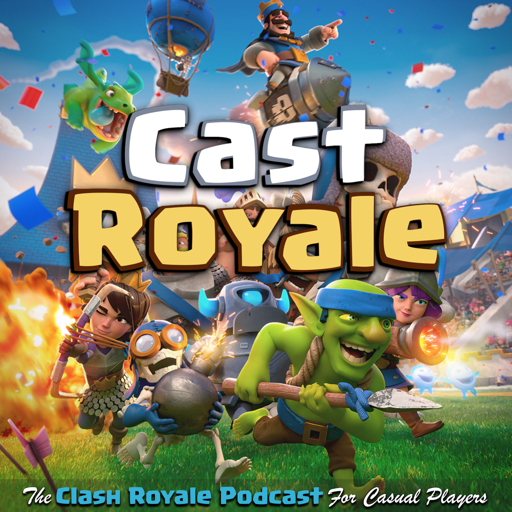 Cover image of Cast Royale - The Clash Royale Podcast For Casual Players   A Bi-Weekly Radio Show on the Supercell Mobile Video Game