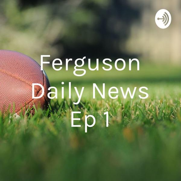 Ferguson Daily News Ep 1