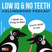 Low IQ, No Teeth podcast