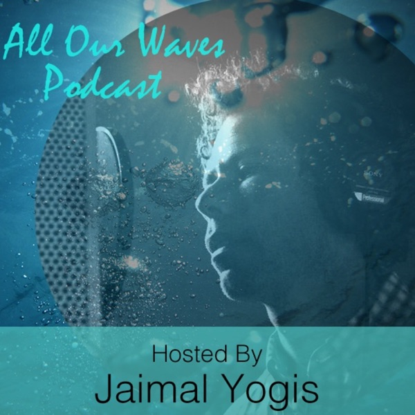 All Our Waves Podcast