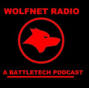WolfNet Radio: A Battletech Podcast