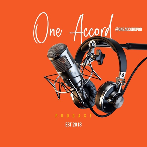 ONE ACCORD PODCAST