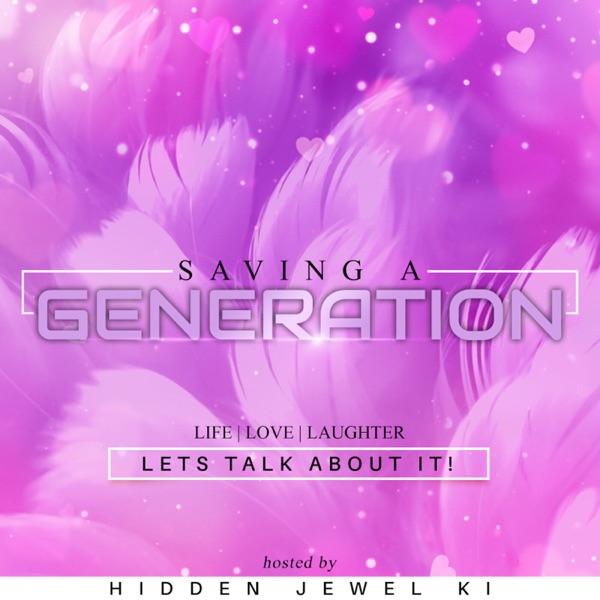 Saving A Generation Podcast