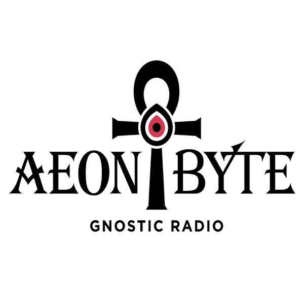 Aeon Byte Gnostic Radio – Podcast – Podtail
