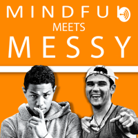 Mindful Meets Messy podcast
