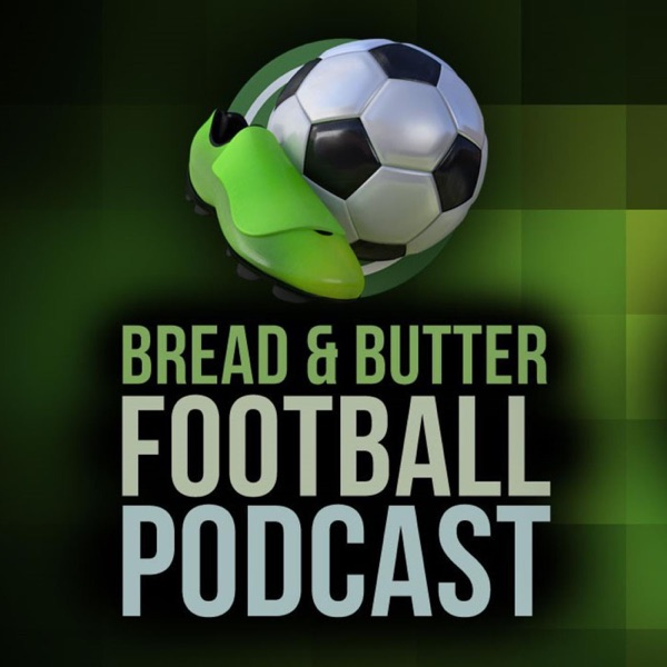Bread And Butter Football Podcast