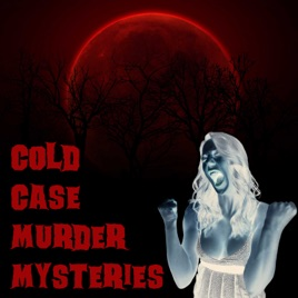 Cold Case Murder Mysteries on Apple Podcasts
