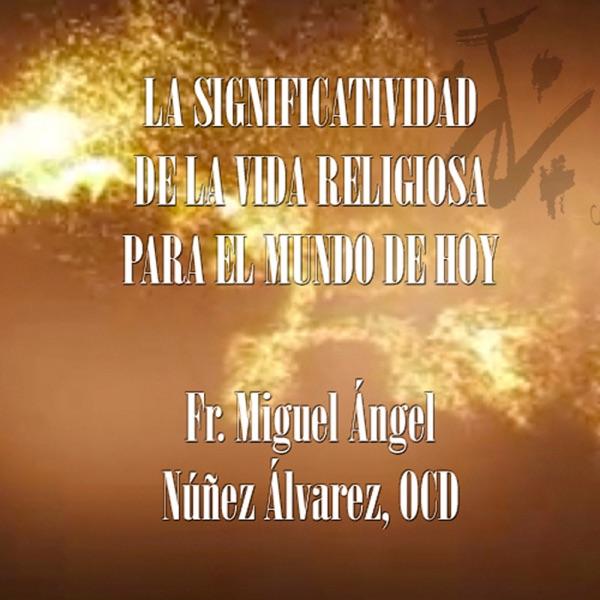 Significatividad - Miguel Ángel Núñez Álvarez, OCD